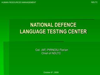 NATIONAL DEFENCE  LANGUAGE TESTING CENTER