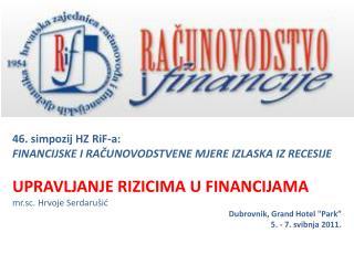 46. simpozij  HZ RiF-a: FINANCIJSKE I RAČUNOVODSTVENE MJERE IZLASKA IZ RECESIJE