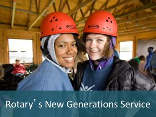 Rotary � s New Generations Service