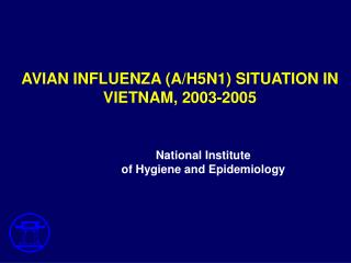 AVIAN INFLUENZA (A/H5N1) SITUATION IN VIETNAM, 2003-2005