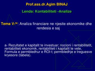 Prof.ass.dr.Agim BINAJ Lenda :  Kontabiliteti  - Analize