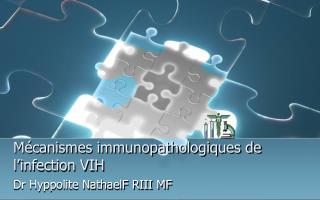 Mécanismes immunopathologiques de l'infection VIH