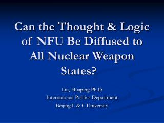 Can the Thought & Logic of NFU Be Diffused to All Nuclear Weapon States?