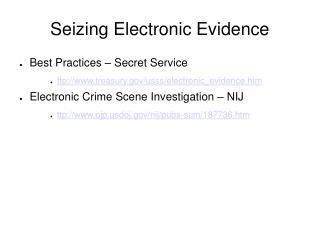 Seizing Electronic Evidence