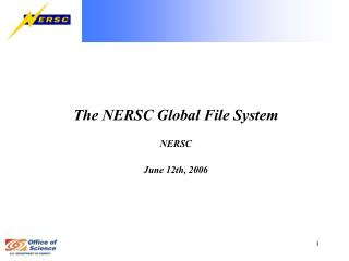 The NERSC Global File System NERSC  June 12th, 2006