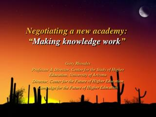 "Negotiating a new academy: "" Making knowledge work """