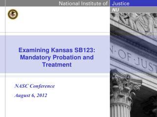 Examining Kansas SB123: Mandatory Probation and Treatment