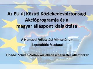 Az EU új Közúti Közlekedésbiztonsági Akcióprogramja és a  magyar álláspont kialakítása