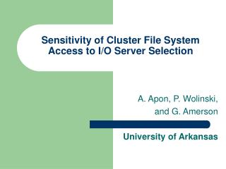 Sensitivity of Cluster File System Access to I/O Server Selection
