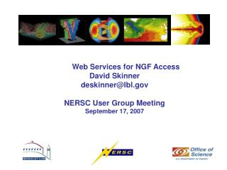 Web Services for NGF Access David Skinner deskinner@lbl NERSC User Group Meeting