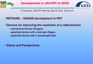 Developments in JRA/PNT at GKSS