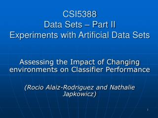 CSI5388 Data Sets – Part II Experiments with Artificial Data Sets
