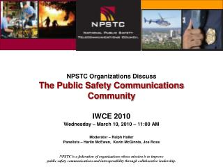 NPSTC Organizations Discuss The Public Safety Communications Community
