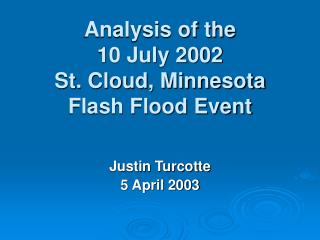 Analysis of the  10 July 2002 St. Cloud, Minnesota Flash Flood Event