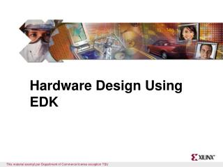 Hardware Design Using EDK