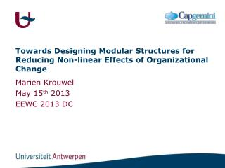 Towards Designing Modular Structures for Reducing Non-linear Effects of Organizational Change