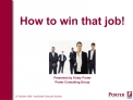 How to win that job        Presented by Kristy Porter Porter Consulting Group
