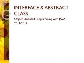 INTERFACE & ABSTRACT CLASS