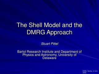 The Shell Model and the DMRG Approach