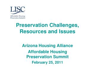 Preservation Challenges, Resources and Issues Arizona Housing Alliance