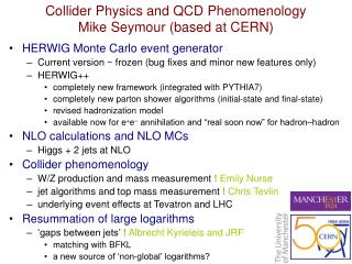 Collider Physics and QCD Phenomenology Mike Seymour (based at CERN)