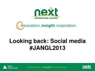 Looking back: Social media  #JANGL2013