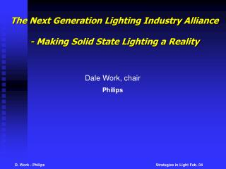 The Next Generation Lighting Industry Alliance - Making Solid State Lighting a Reality