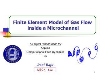 A Project Presentation for Applied  Computational Fluid Dynamics By Reni Raju