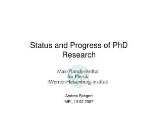 Status and Progress of PhD Research