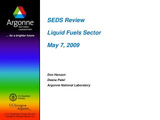 SEDS Review Liquid Fuels Sector May 7, 2009