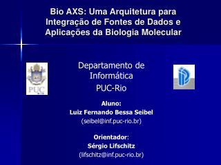Bio AXS: Uma Arquitetura para Integração de Fontes de Dados e Aplicações da Biologia Molecular