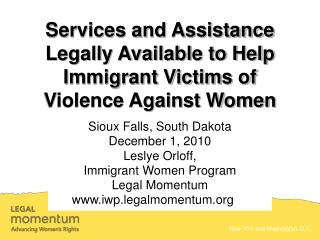 Services and Assistance Legally Available to Help Immigrant Victims of Violence Against Women