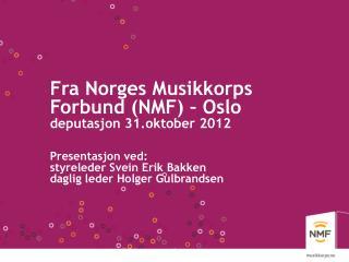 Fra Norges Musikkorps Forbund (NMF) � Oslo