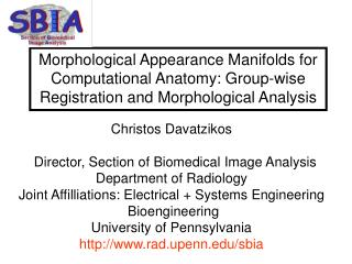 Christos Davatzikos   Director, Section of Biomedical Image Analysis Department of Radiology