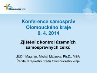 Konference samospráv Olomouckého kraje  8. 4. 2014