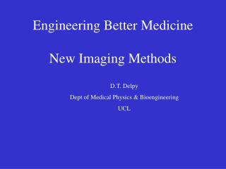 Engineering Better Medicine New Imaging Methods