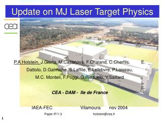 Update on MJ Laser Target Physics