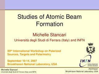 Studies of Atomic Beam Formation