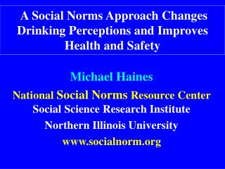 A Social Norms Approach Changes Drinking Perceptions and Improves Health and Safety