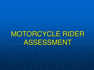 MOTORCYCLE RIDER ASSESSMENT