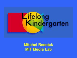 Mitchel Resnick MIT Media Lab