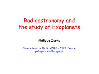 Radioastronomy and the study of Exoplanets Philippe Zarka