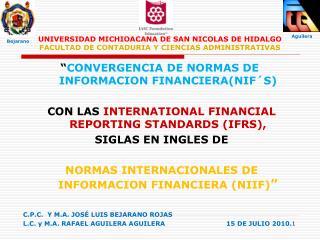 """"""" CONVERGENCIA DE NORMAS DE INFORMACION FINANCIERA(NIF´S)"""