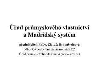 Úřad průmyslového vlastnictví a  M adridský systém