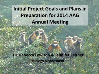 Initial Project Goals and Plans in Preparation for 2014 AAG Annual Meeting