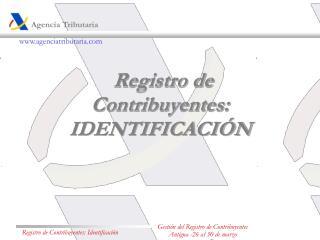 Registro de Contribuyentes: IDENTIFICACIÓN
