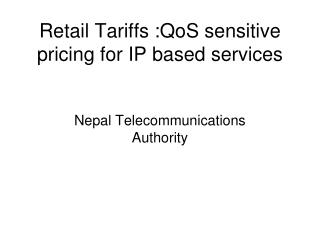 Retail Tariffs :QoS sensitive pricing for IP based services