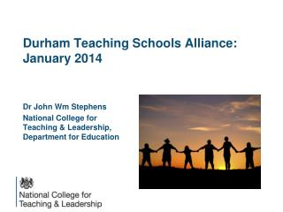 Durham Teaching Schools Alliance:  January 2014