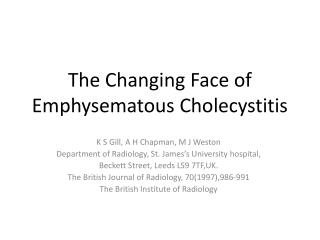 The Changing Face of Emphysematous Cholecystitis