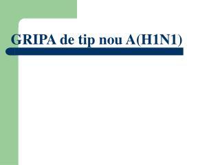 GRIPA de tip nou A(H1N1)